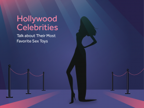 Hollywood Celebrities Talk about Their Most Favorite Sex Toys